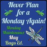 "Life Skills: MONDAY MAINTENANCE 9.1 May ""Bugs"" Edition"