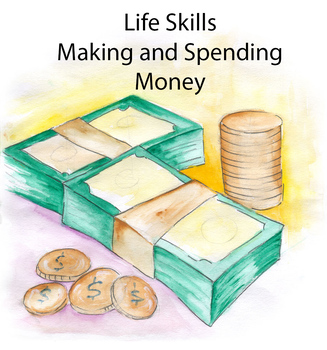 Life Skills - Making and Spending Money