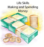 Life Skills - Making and Spending Money