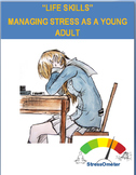 "Stress ""Managing Stress as a Young Adult""-3 activities"