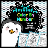 Life Skills Math and Money: Color By Number No Prep - Dollar Up Winter Edition