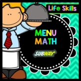 Life Skills Menu Math and Money Practice: Subway