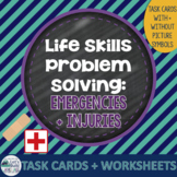 Life Skills Problem Solving: Injuries/Health Emergencies with BOOM! Card option
