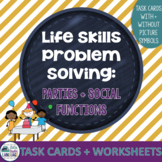 Life Skills Problem Solving: Parties and Social Functions