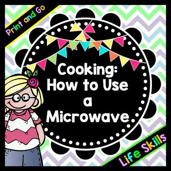 Life Skills Reading: Cooking and Using a Microwave