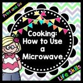 Life Skills - Reading - Cooking - Using a Microwave - Recipe - Food Directions