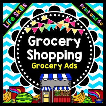 Life Skills Reading, Math and Grocery Shopping: Using a Grocery Ad