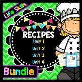 Life Skills Reading Recipe Comprehension - BUNDLE!!!!! Units 1, 2, 3, and 4!!!