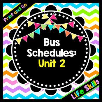 Life Skills Reading, Time and Math: Bus Schedules - Unit 2