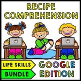 Life Skills Recipe Comprehension - BUNDLE - GOOGLE - Cooking - Special Education