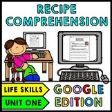 Life Skills - Recipe Comprehension - Cooking - Special Education - GOOGLE Unit 1