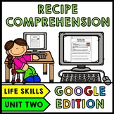 Life Skills - Recipe Comprehension - Cooking - Special Education - GOOGLE Unit 2