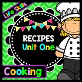 Life Skills - Recipe Comprehension - Cooking - Special Education - Unit One