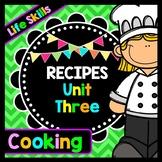 Life Skills - Recipe Comprehension - Cooking - Special Education - Unit Three