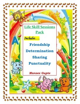 Life Skills Session Pack 2:Friendship, Determination, Sharing and Puntuality