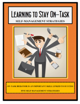 Life Skills, Study Skills, LEARNING TO STAY ON-TASK, Self-Management,
