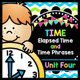 Life Skills TIME: Telling Time - Elapsed Time and Time Phrases - Unit 4