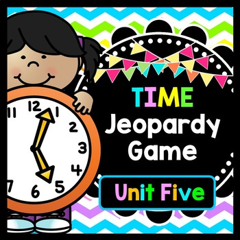 Life Skills TIME: Telling Time - JEOPARDY! Unit 5