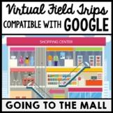 Life Skills - Virtual Field Trip - Going to the Mall - GOO