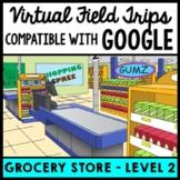 Life Skills - Virtual Field Trip - Grocery store - GOOGLE - Job Skills - CBI