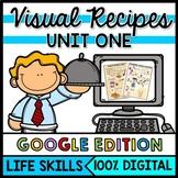 Life Skills Visual Recipes - Reading - Special Education Cooking - GOOGLE Unit 1