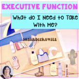 Executive Functioning Skills What Do I Need to Take With Me for speech language