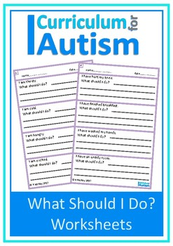 Life Skills 'What Should I Do?' Worksheets, Autism, Special Education