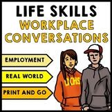 Life Skills - Workplace Social Skills - Communication - Vocational - Transition