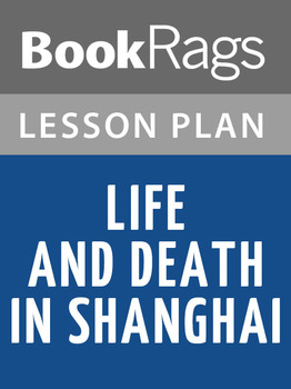 Life and Death in Shanghai Lesson Plans