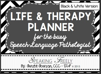 Life and Therapy Planner for SLPs: Black and White Version