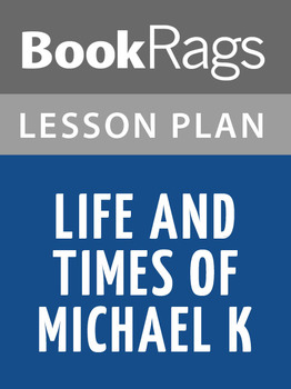 Life and Times of Michael K Lesson Plans