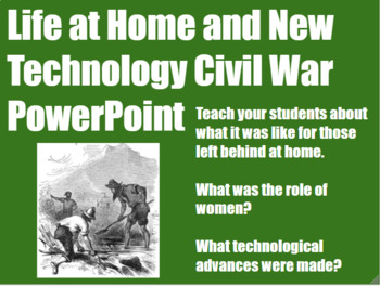 Life at Home During the Civil War & New Technology PowerPo