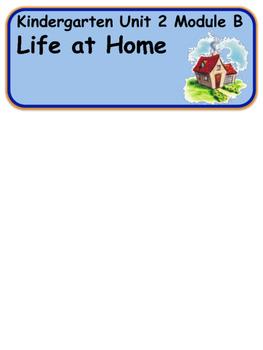 ReadyGen Life at Home Vocabulary  Kindergarten Unit 2 Module B