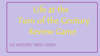 Life at the Turn of the Century Review Game