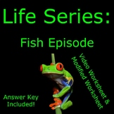 Life (The Discovery Series) - Fish Episode Worksheet