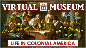 Life in Colonial America Project - Turn Your Class into a Virtual Museum!