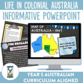 Year 5 HASS Australian Curriculum - Colonial Australia Informative Powerpoint