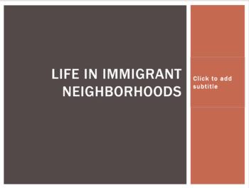 Life in Immigrant Neighborhoods