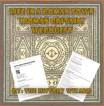 Life in a Roman Town (Roman Britain) Webquest