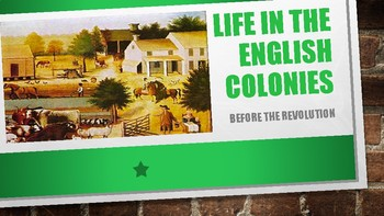 Life in the Colonies before the Revolution PPT/Guided Notes in all Modalities