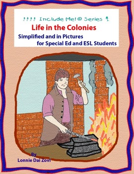 Life in the Colonies  in Picture for Special Ed, ESL and ELL Students