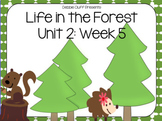 Life in the Forest! First Grade Reading Street FLIPCHART Unit 2: Week 5