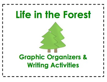 Life in the Forest Graphic Organizers & Writing Activities