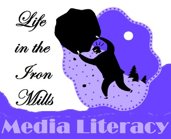 Life in the Iron Mills Novel and Media Study Unit - Readin