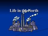 Life in the North - Industry in America in 1800s - PowerPoint