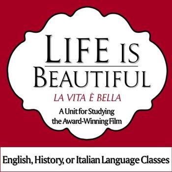 Life is Beautiful: Unit of Study