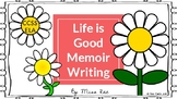 Life is Good Memoir Writing Project CCSS