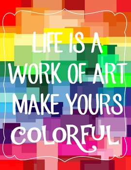 Life is a Work of Art Classroom Inspirational Poster