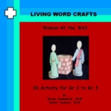 Life of Jesus - Woman at the Well 3D Activity Gr.1 to 3