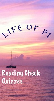 Life of Pi:  Reading Check Quizzes